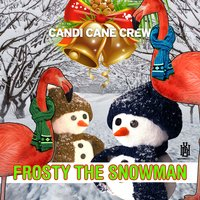 Frosty the Snowman — Candi Cane Crew