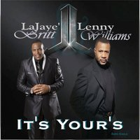 It's Yours - Single — Lenny Williams, LaJaye' Britt