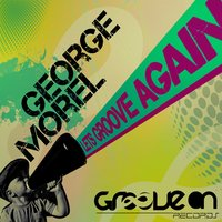 Lets Groove Again — George Morel