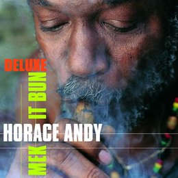 Mek It Bun — Horace Andy