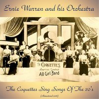 The Coquettes Sing Songs Of The 20's — The Coquettes, Ernie Warren and his Orchestra