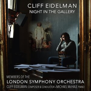 Cliff Eidelman, Members of the London Symphony Orchestra & Michael McHale - Night in the Gallery: I. Seduction and Mischief