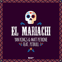El Mariachi — Yan Kings, Matt Petrone, Pitbull