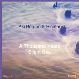 A Thousand Years / Silent Sea — Richter, Aki Bergen, Aki Bergen & Richter