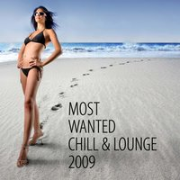 Most Wanted Chill & Lounge 2009 — сборник