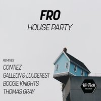 House Party — Fro
