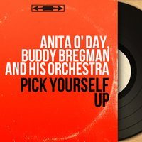 Pick Yourself Up — Anita O'Day, Buddy Bregman And His Orchestra, Ирвинг Берлин