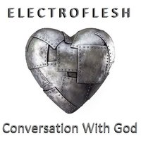 Conversation With God — Electroflesh