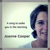 A Song to Wake You in the Morning — Joanne Cooper