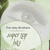 Super Top Hits — The Isley Brothers