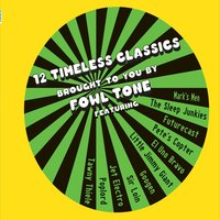 12 Timeless Classics Brought to You by Fowl Tone — сборник