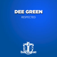 Respected — Dee Green