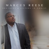 Brothers & Sisters in Christ — Marcus Reese
