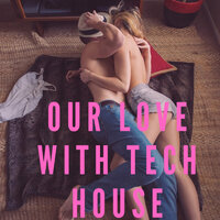 Our Love With Tech House — сборник