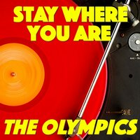 Stay Where You Are — The Olympics