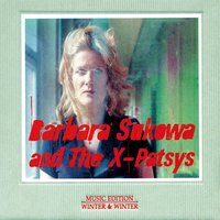 Devouring Time — Barbara Sukowa And The X-Patsys, The X-Patsys & Barbara Sukowa