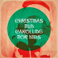 Christmas Fun Carolling for Kids — Children's Christmas Favorites, Kids Christmas Party Band, Favorite Kids Stories, Children's Christmas Favorites, Favorite Kids Stories, Kids Christmas Party Band, Irving Berlin