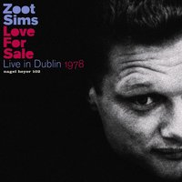 Love for Sale - Live in Dublin 1978 — Zoot Sims