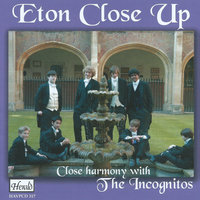 Eton Close Up: Close Harmony with The Incognitos — The Incognitos