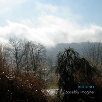 Possibly Imagine — Indiana