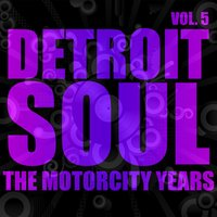 Detroit Soul, The Motorcity Years, Vol. 5 — сборник
