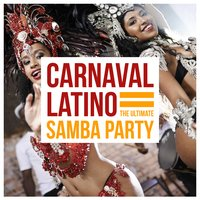 Carnaval Latino - The Ultimate Samba Party — сборник