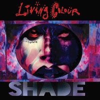 Shade — Living Colour