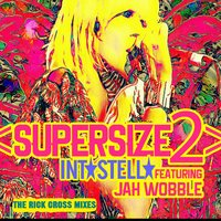 Supersize 2 — Jah Wobble, Intastella, Rick Cross