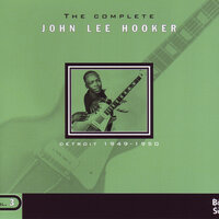 The Complete — John Lee Hooker