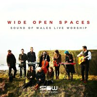 Wide Open Spaces — Sound of Wales
