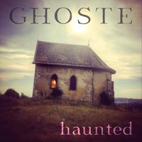 Haunted — Ghoste