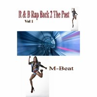 R&B Rap Back 2 the Past, Vol. 1 — M-Beat, M -BEAT