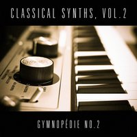 Classical Synths, Vol. 2 : Gymnopédie No. 2 (Erik Satie) — Эрик Сати, Vasilis Ginos