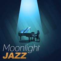 Moonlight Jazz – Jazz for Everyone, Soft Piano Bar, Easy Listening, Chill Jazz, Smooth Night — Sensual Piano Music Consort