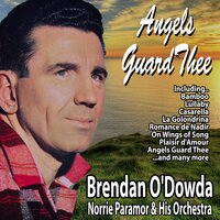Angels Guard Thee — Brendan O'Dowda with Norrie Paramor and His Orchestra, Brendan O'Dowda, Norrie Paramor and His Orchestra