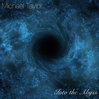 Into the Abyss — Michael Taylor