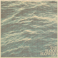 The Flood Flowers — Fort Hope