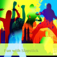 Fun with Slapstick — Alec Makinson