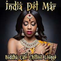 India Del Mar - Buddha Cafe Chillout Lounge — сборник