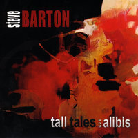 Tall Tales and Alibis — Steve Barton