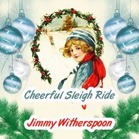 Cheerful Sleigh Ride — Jimmy Witherspoon