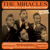 The Singles & Albums Collection 1958-62 — Miracles