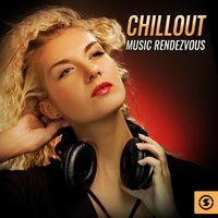 Chillout Music Rendezvous — сборник