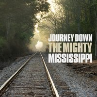 A Journey Down The Mighty Mississippi — сборник