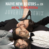 Heal Tomorrow — Izia, Naive New Beaters