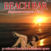Beach Bar, Vol. 5 (Deephouse at Sunset) — сборник