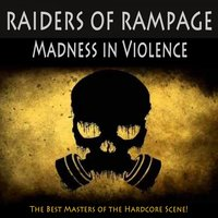 Raiders of Rampage - Madness in Violence (The Best Masters of Hardcore Ever) — сборник