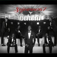 Behold (Sojourners Acappella Ministries Present) — Sojourners7