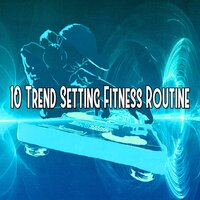 10 Trend Setting Fitness Routine — Dance Hits 2014