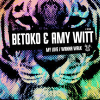 My Love / Wanna Walk — Betoko, Amy Witt